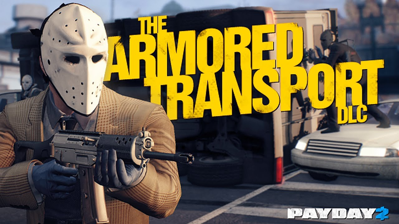 payday 2 Armoured Transport